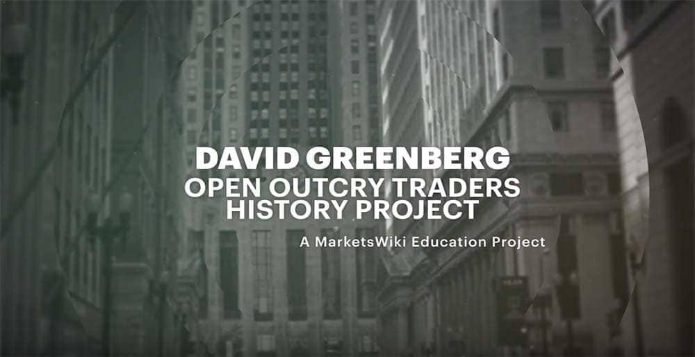David Greenberg – MarketsWiki Education Open Outcry Traders History Project